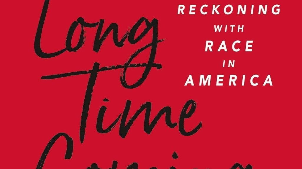 'Long Time Coming' Explores Birth, Uninterrupted History Of Systemic Racism In U.S.