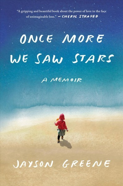 In 'Once More We Saw Stars,' Grief And Love Together