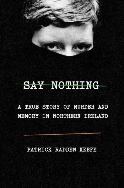 'Say Nothing' Is A Timely Warning That Ireland's Old Wounds Are Easily Opened