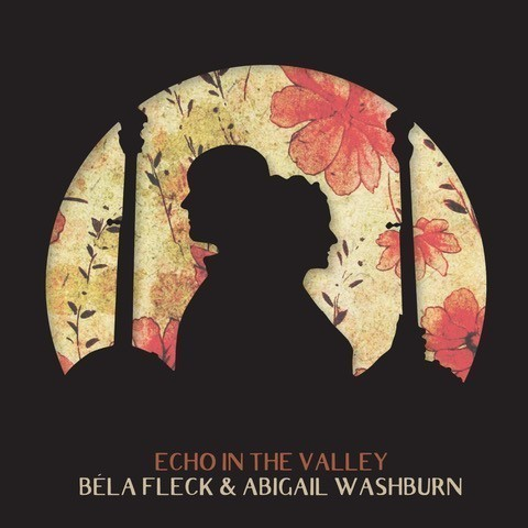 Review: Béla Fleck & Abigail Washburn, 'Echo In The Valley'