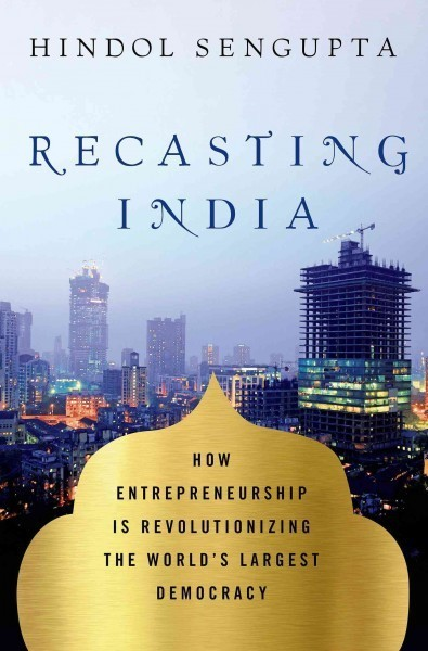 'Recasting' India's Economic Policy For The Free Market