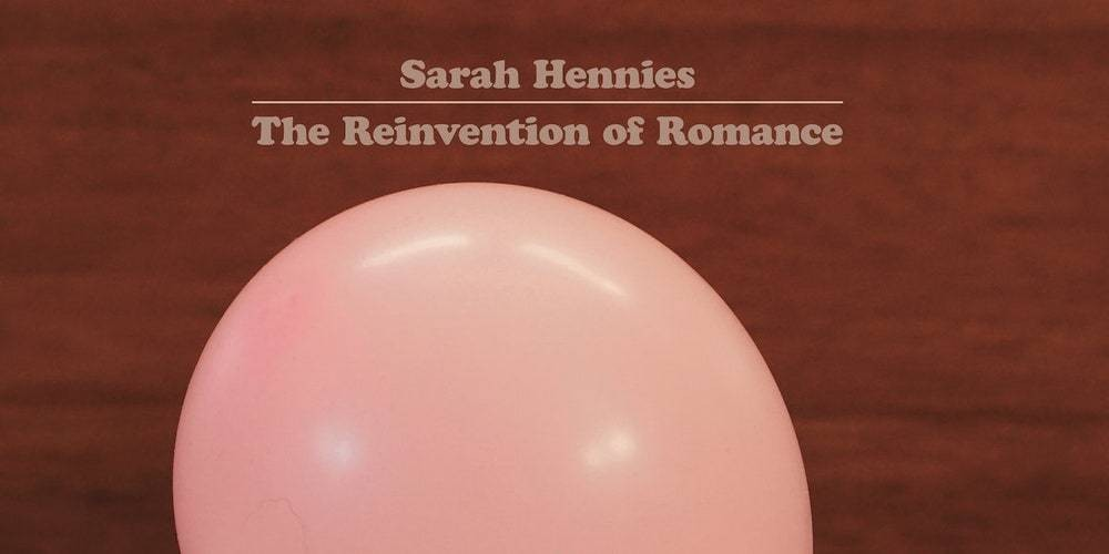Sarah Hennies: The Reinvention of Romance