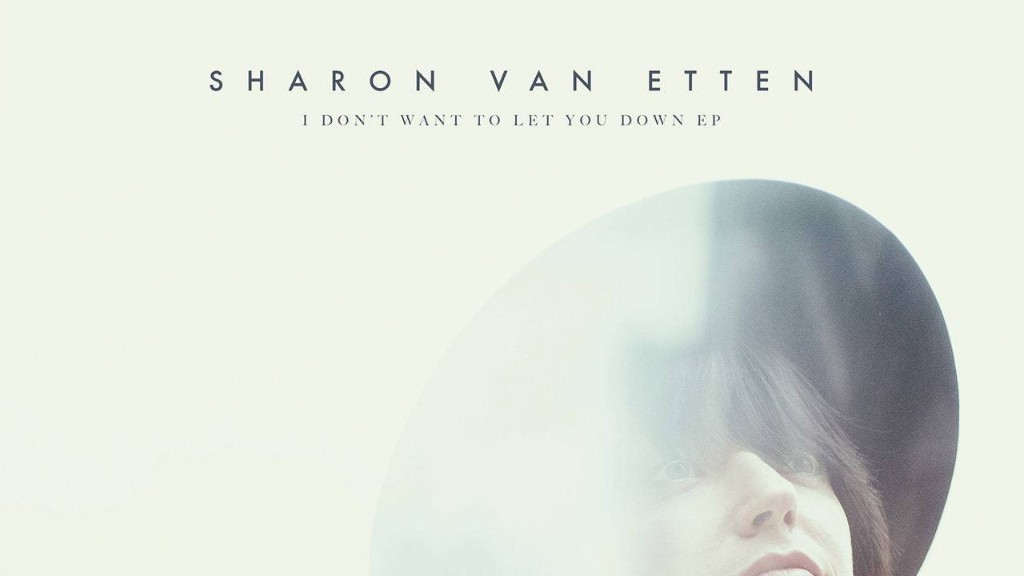 Sharon Van Etten Announces New EP I Don't Want To Let You Down
