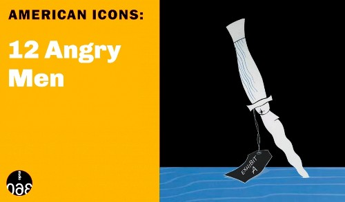 American Icons: '12 Angry Men'