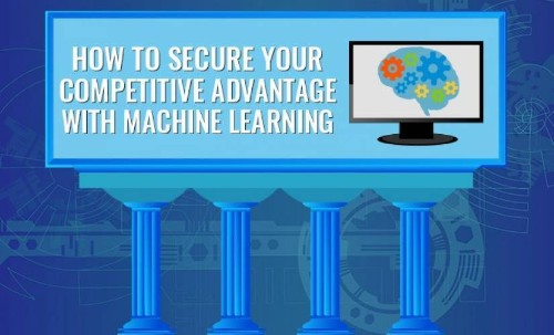 Can machine learning secure your competitive advantage?