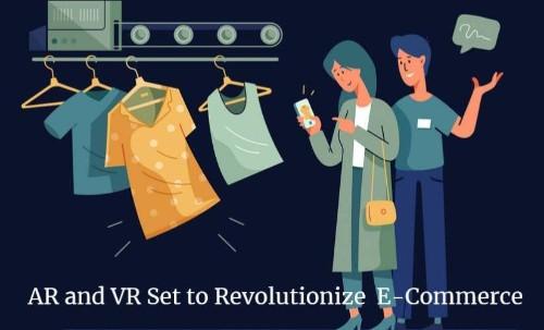 AR and VR Set to Revolutionize E-Commerce