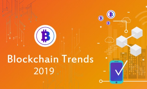 Blockchain Trends that Everyone Should Watch Out For 2019