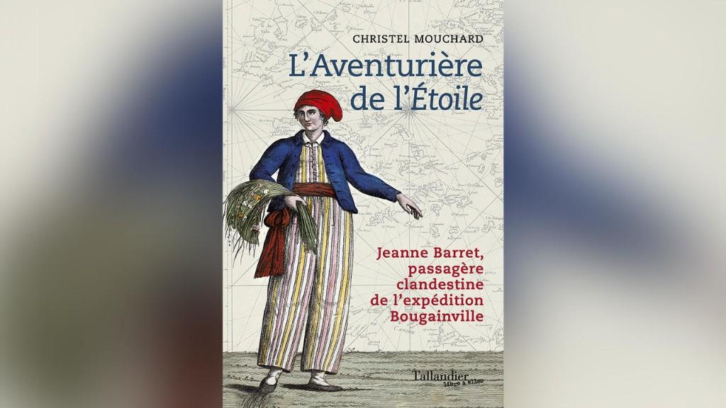 Jeanne Barret, la paysanne qui fit le tour du monde