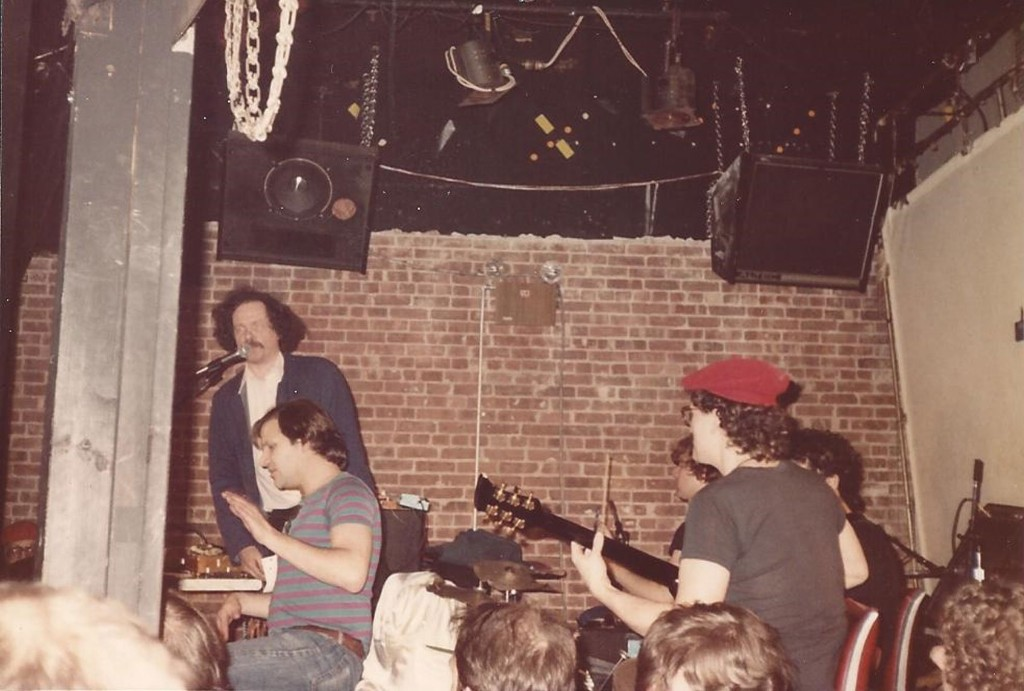 When I was in the Fugs — for one night. At the Mudd Club