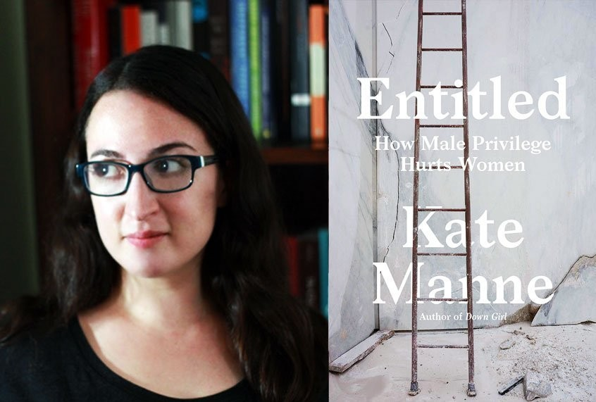 From mansplainers to sexual assaulters, Kate Manne explains how society empowers men to harm women