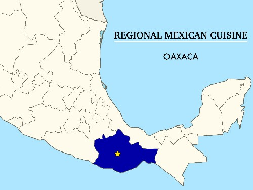 Regional Mexican Cuisine: Oaxaca, the Land of a Thousand Moles