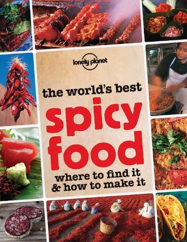 Cook the Book: Lonely Planet's 'The World's Best Spicy Food'