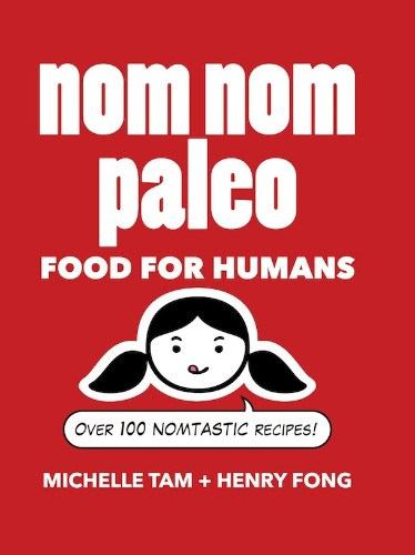 Cook the Book: 'Nom Nom Paleo' by Michelle Tam and Henry Fong