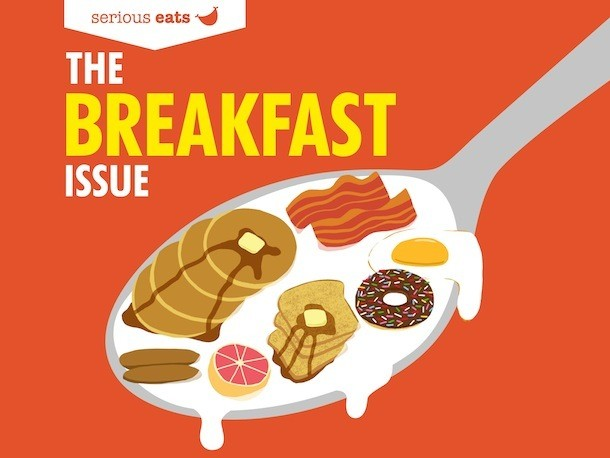 Meet the Breakfast Issue of the Serious Eats Magazine!