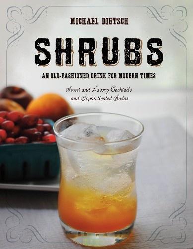 Win a Copy of 'Shrubs: An Old Fashioned Drink for Modern Times'