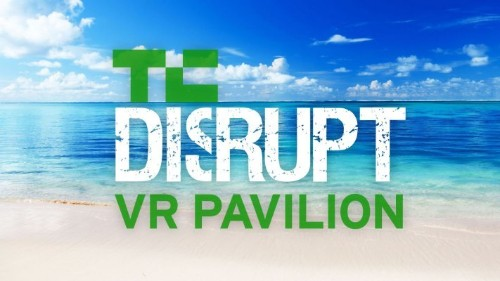 Demo Your Virtual Reality Startup At TechCrunch Disrupt SF's VR Pavilion