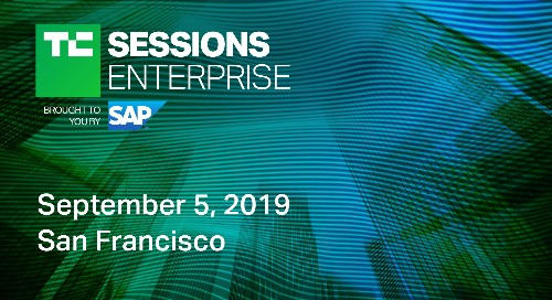 Every TC Sessions: Enterprise 2019 ticket includes a free pass to Disrupt SF
