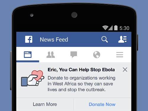 Facebook Fights Ebola With Donate Button Atop Feed, Free Internet For Aid Workers In Africa