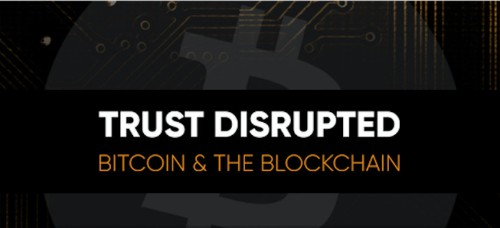 Watch all six episodes of the series Trust Disrupted: Bitcoin and the Blockchain