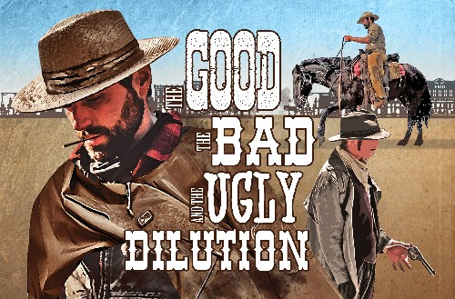 Dilution: The good, the bad and the ugly