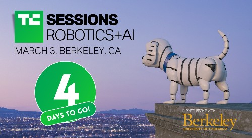 4 days left to save $150 on tickets to TC Sessions: Robotics + AI 2020