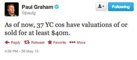 Paul Graham: 37 Y Combinator Companies Have Valuations Of Or Sold For At Least $40M