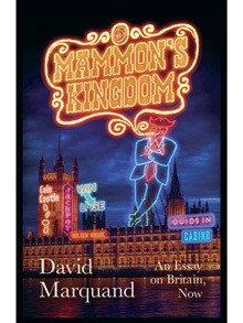 Mammon's Kingdom: an Essay on Britain, Now by David Marquand, review