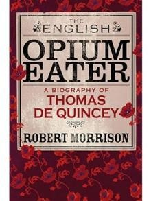 The English Opium Eater: a Biography of Thomas de Quincey: review