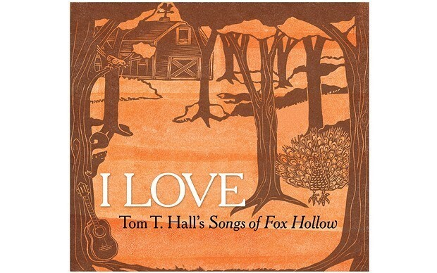 I Love: Tom T Hall's Songs of Fox Hollow, album review