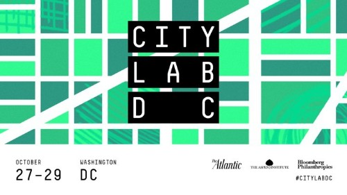 CityLab DC Rallies Global Mayors, Musicians, Artists, and Business Leaders October 27-29 To Explore Cities' Influence, Footprint, and Potential