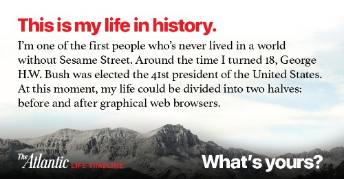 How Will History Remember Your Lifetime?