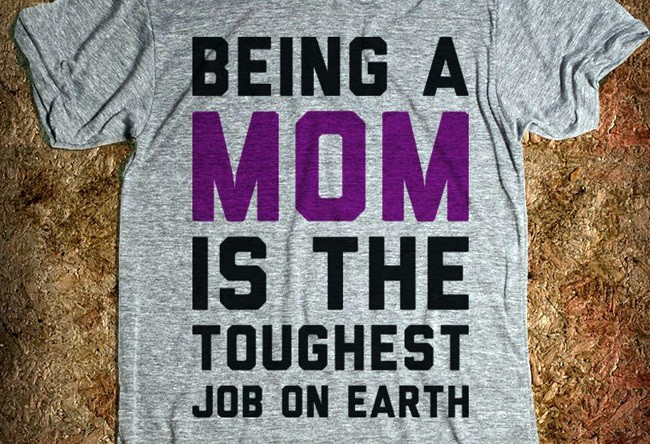 'There's No Tougher Job Than Being a Mom'