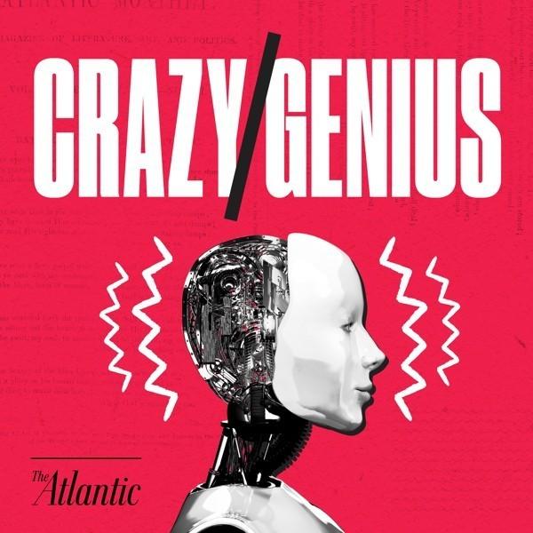 Crazy/Genius - The Atlantic