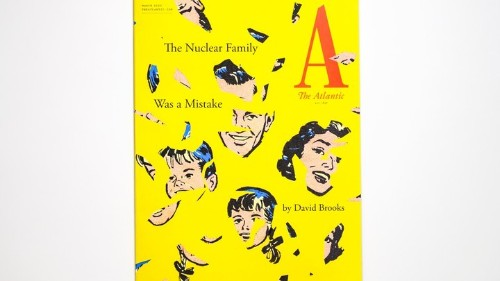 """The Nuclear Family Was a Mistake"" — In The Atlantic's March issue, David Brooks considers a better way to live together"