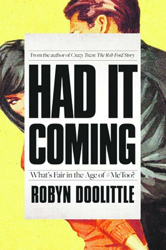 This is what rape culture looks like: An excerpt from Robyn Doolittle's new book, Had it Coming
