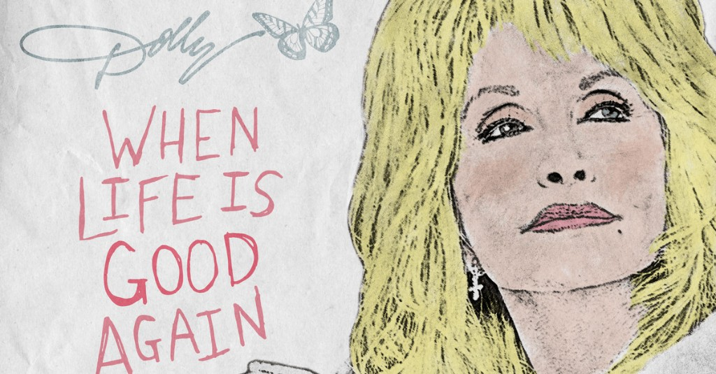 Hear Dolly Parton's New Song 'When Life Is Good Again'