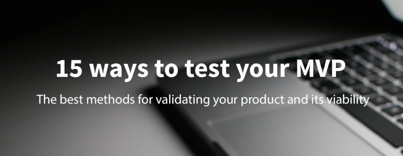 15 Ways to Test Your Minimum Viable Product