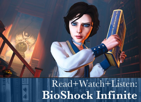 Read+Watch+Listen: Bonus material for BioShock Infinite fans
