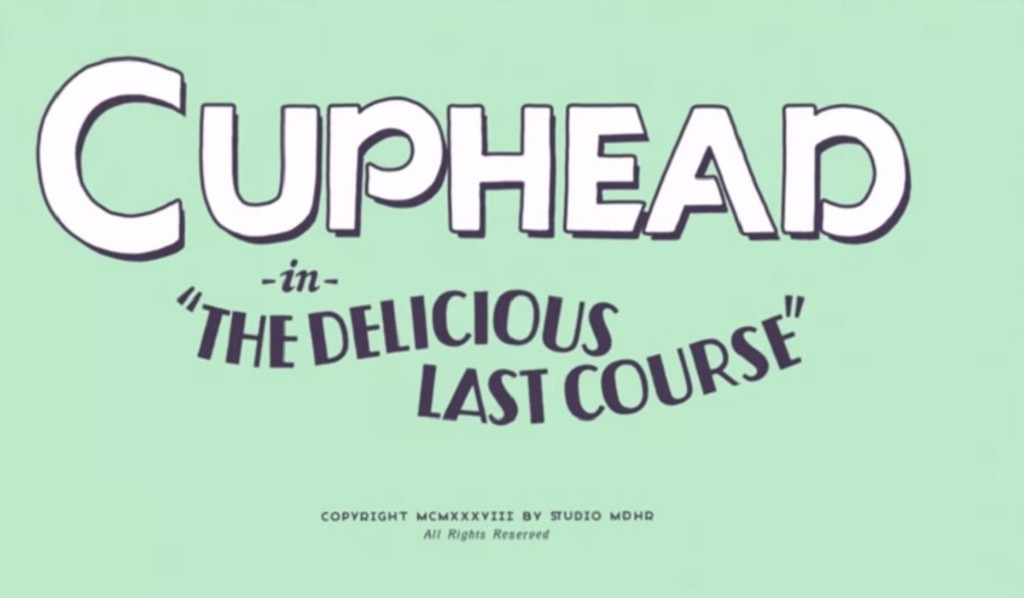 Studio MDHR will delay Cuphead's The Delicious Last Course DLC