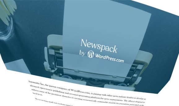 Automattic announces Newspack, a next-gen news publishing platform backed by Google