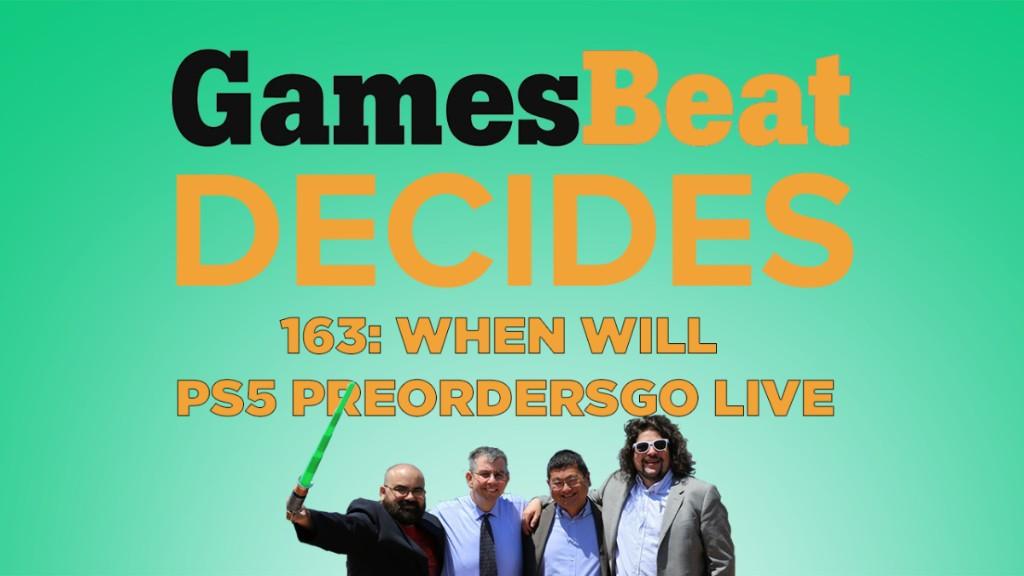 GamesBeat Decides 163: When will PlayStation 5 preorders begin?