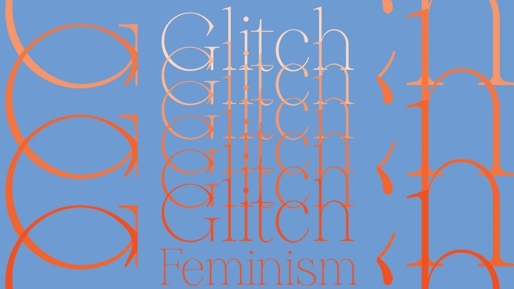 """Now Is the Time for """"Glitch Feminism"""""""