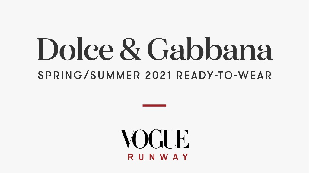 Dolce & Gabbana Spring 2021 Ready-to-Wear Collection