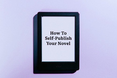 How to self-publish your novel as an ebook