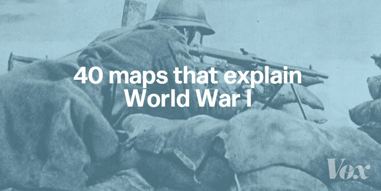 40 maps that explain World War I