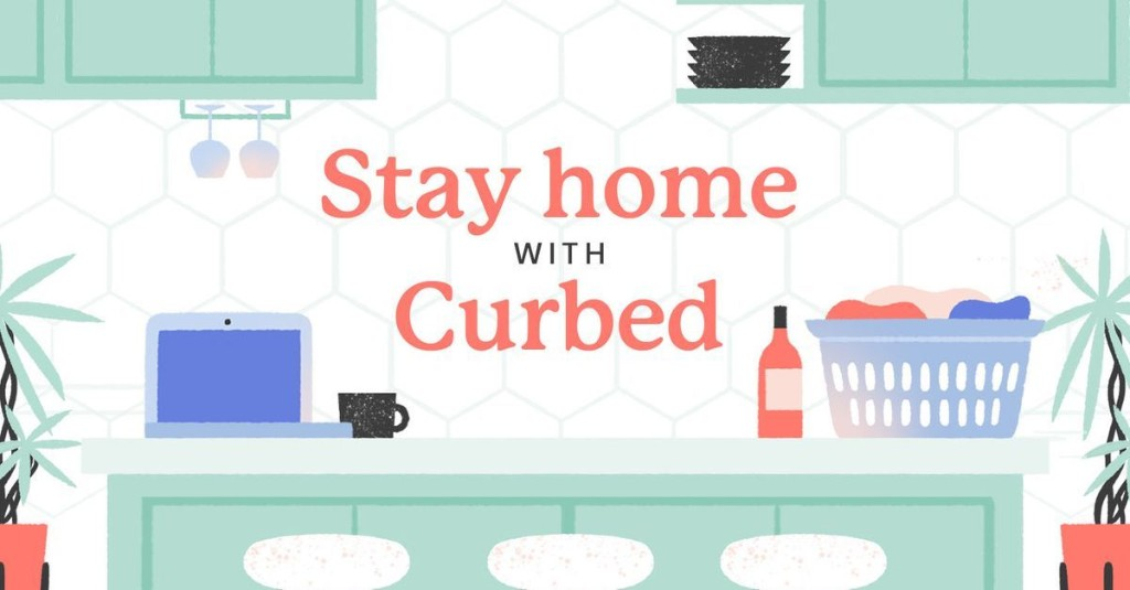 Stay home with Curbed