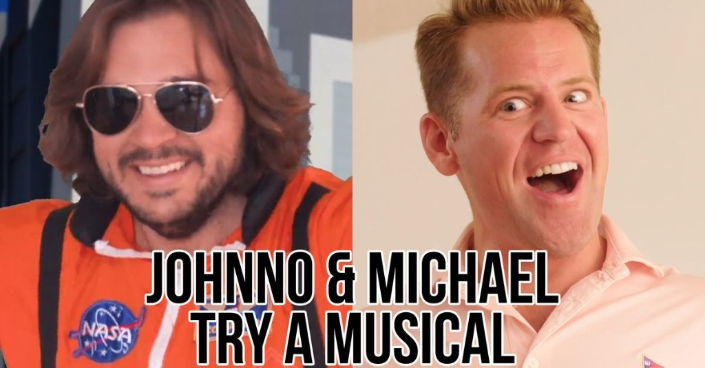 Johnno and Michael Try a Musical