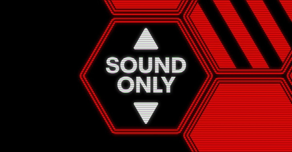Reintroducing the 'Sound Only' Podcast