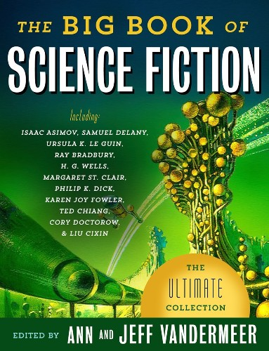 The Big Book of Science Fiction is 1,100 pages of sci-fi history
