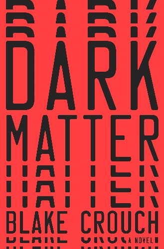 Dark Matter is a blockbuster read that channels Michael Crichton